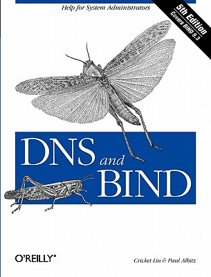 Dns and Bind By Liu, Cricket/ Albitz, Paul