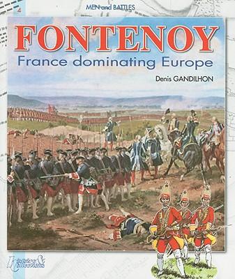 Fontenoy 1745 By Gandilhon, Denis/ Jouineau, Andre (CON)/ Joux, Pierre (CON)/ Proch, Gregory (CON)/ Gandilhon, Denis (CON)