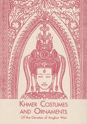 Khmer Costumes And Ornaments By Marchal, Sappho/ Hansen, Merrily (TRN)
